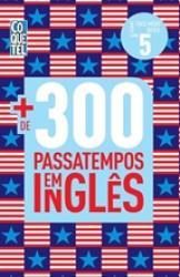 MAIS DE 300 PASSATEMPOS EM INGLES - NIVEL FACIL, MEDIO, DIFICIL - VOL. 5