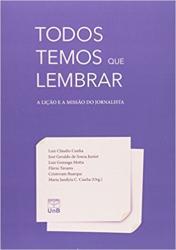 TODOS TEMOS QUE LEMBRAR - A, LICAO E A MISSAO DO JORNALISTA