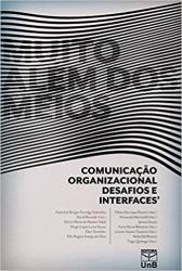 MUITO ALEM DOS MEIOS - COMUNICACAO ORGANIZACIONAL, DESAFIOS E INTERFACES