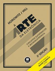ARTE DA ELETRONICA, A - CIRCUITOS ELETRONICOS E MICROELETRONICA - 3a ED 2017