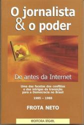 JORNALISTA E O PODER, O - DE ANTES DA INTERNET
