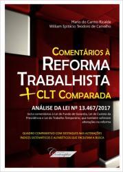 COMENTARIOS A REFORMA TRABALHISTA + CLT COMPARADA