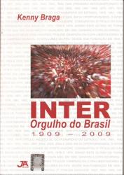 INTER ORGULHO DO BRASIL - 1909/2009