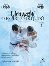 URUWASHI - O ESPIRITO DO JUDO - VOLUME 2