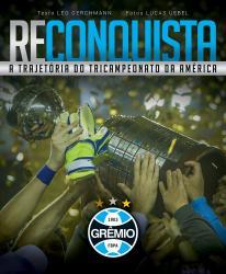RECONQUISTA - A TRAJETORIA DO TRICAMPEONATO DA AMERICA