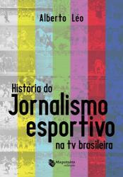 HISTORIA DO JORNALISMO ESPORTIVO NA TV BRASILEIRA