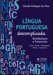 LINGUA PORTUGUESA DESCOMPLICADA - VESTIBULARES E CONCURSOS