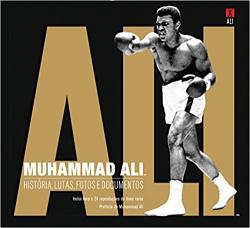 MUHAMMAD ALI - HISTORIA, LUTAS, FOTOS E DOCUMENTOS