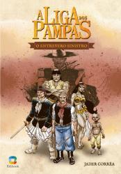 LIGA DOS PAMPAS - O ENTREVERO SINISTRO
