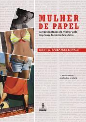 MULHER DE PAPEL - A REPRESENTACAO DA MULHER PELA IMPRENSA FEMININA BRASILEIRA