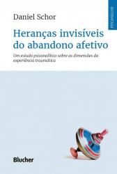 HERANCAS INVISIVEIS DO ABANDONO AFETIVO