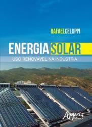 ENERGIA SOLAR - USO RENOVAVEL NA INDUSTRIA