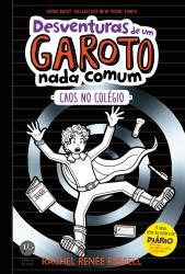 DESVENTURAS DE UM GAROTO NADA COMUM - VOL 02 - CAOS NO COLEGIO