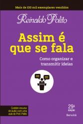 ASSIM E QUE SE FALA - COMO ORGANIZAR E TRANSMITIR IDEIAS