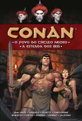 CONAN - O POVO DO CIRCULO NEGRO - A ESTRADA DOS REIS