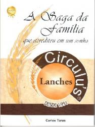 CIRCULUS LANCHES - A SAGA DA FAMILIA QUE ACREDITOU EM UM SONHO