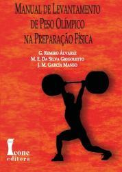 MANUAL DE LEVANTAMENTO DE PESO OLIMPICO NA PREPARACAO FISICA