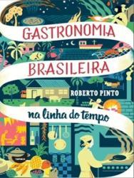 GASTRONOMIA BRASILEIRA - NA LINHA DO TEMPO