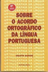 SOBRE O ACORDO ORTOGRAFICO DA LINGUA PORTUGUESA