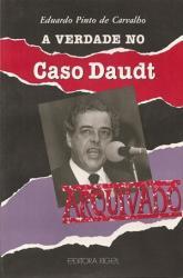 VERDADE DO CASO DAUDT, A