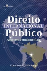 DIREITO INTERNACIONAL PUBLICO - ASPECTOS FUNDAMENTAIS