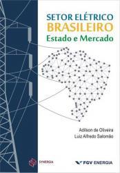 SETOR ELETRICO BRASILEIRO - ESTADO E MERCADO