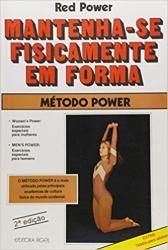 MANTENHA-SE FISICAMENTE EM FORMA - METODO POWER