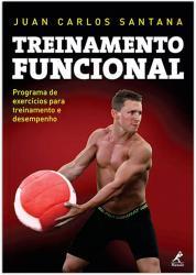 TREINAMENTO FUNCIONAL - PROGRAMA DE EXERCICIOS PARA TREINAMENTO E DESEMPENHO