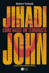 JIHADI JOHN - COMO NASCE UM TERRORISTA - UMA HISTORIA REAL