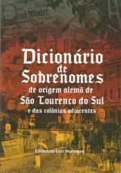 DICIONARIO DE SOBRENOMES DE ORIGEM ALEMA DE SAO LOURENCO DO SUL