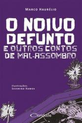 NOIVO DEFUNTO, O - E OUTROS CONTOS DE MAL-ASSOMBRO