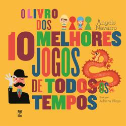 LIVRO DOS DEZ MELHORES JOGOS DE TODOS OS TEMPOS, O