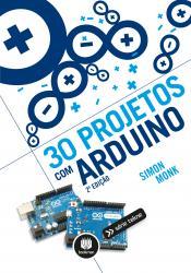30 PROJETOS COM ARDUINO