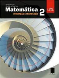 MATEMATICA - INTERACAO E TECNOLOGIA - ENSINO MEDIO - 2 ANO