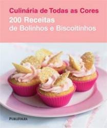 200 RECEITAS DE BOLINHOS E BISCOITINHOS
