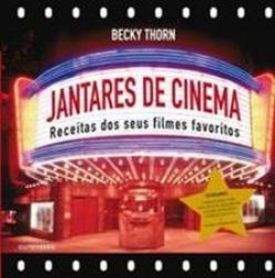 JANTARES DE CINEMA - RECEITAS DOS SEUS FILMES FAVORITOS