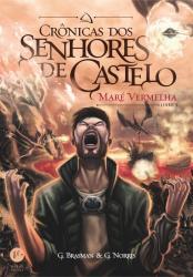 CRONICAS DOS SENHORES DE CASTELO: MARE VERMELHA - VOL.3