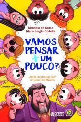 VAMOS PENSAR + UM POUCO? - LICOES ILUSTRADAS COM A TURMA DA MONICA