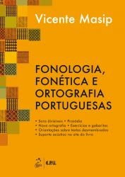 FONOLOGIA , FONETICA E ORTOGRAFIA PORTUGUESAS
