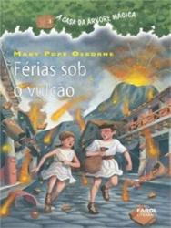 CASA DA ARVORE MAGICA, A - V. 13 - FERIAS SOB O VULCAO