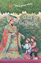 CASA DA ARVORE MAGICA, A - V. 14 - O DIA DO REI DRAGAO