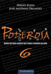 PODEROSA - VOL 06 - DIARIO DE UMA GAROTA QUE TINHA O MUNDO NA MAO