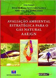 AVALIACAO AMBIENTAL ESTRATEGICA PARA O GAS NATURAL - 1a ED - 2006