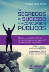 SEGREDOS DO SUCESSO NOS CONCURSOS PUBLICOS, OS