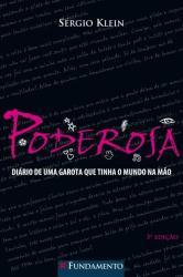 PODEROSA - VOL 01 - DIARIO DE UMA GAROTA QUE TINHA O MUNDO NA MAO