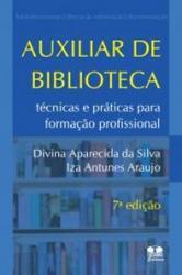 AUXILIAR DE BIBLIOTECA - TECNICAS  E PRATICAS PARA FORMACAO PROFISSIONAL - 7