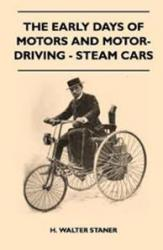 THE EARLY DAYS OF MOTORS AND MOTOR - DRIVING - STEAM CARS