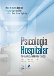 PSICOLOGIA HOSPITALAR - TEORIA, APLICACOES E CASOS CLINICOS - 3a ED - 2018