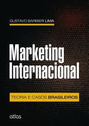 MARKETING INTERNACIONAL - TEORIA E CASOS BRASILEIROS