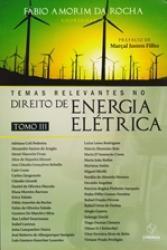 TEMAS RELEVANTES NO DIREITO DE ENERGIA ELETRICA - TOMO III